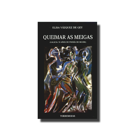 Queimar as meigas. Compiling of Galician female poets